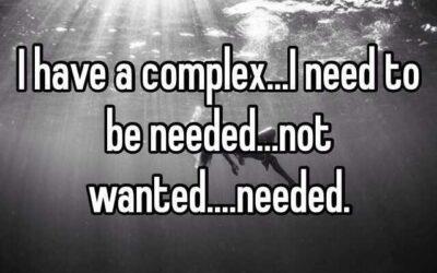Att känna sig behövd.